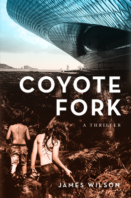 Coyote Fork: A Thriller Cover Image