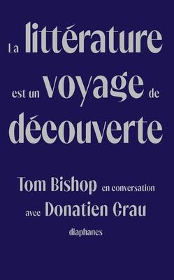 La littérature est un voyage de découverte: Tom Bishop en conversation avec Donatien Grau Cover Image