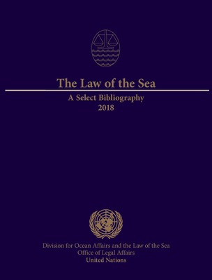 The Law of the Sea: A Select Bibliography 2018 Cover Image