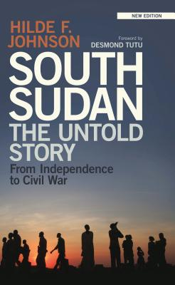 South Sudan: The Untold Story from Independence to Civil War Cover Image