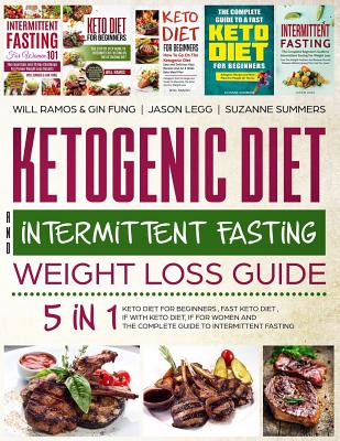 Ketogenic Diet And Intermittent Fasting Weight Loss Guide 5 In 1 Keto Diet For Beginners Fast Keto Diet If With Keto Diet If For Women And The Com Brookline Booksmith