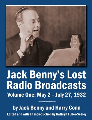 Jack Benny's Lost Radio Broadcasts Volume One: May 2 - July 27, 1932 Cover Image