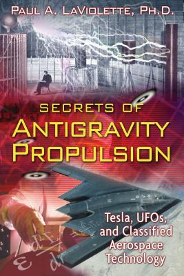 Secrets of Antigravity Propulsion: Tesla, UFOs, and Classified Aerospace Technology cover