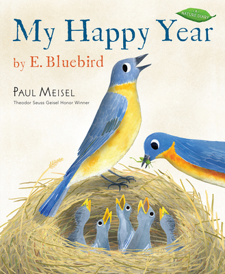 Cover for My Happy Year by E.Bluebird (A Nature Diary)