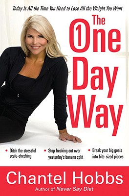 The One-Day Way: Today Is All the Time You Need to Lose All the Weight You Want Cover Image