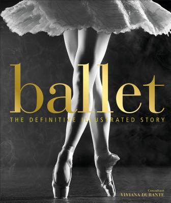 Ballet: The Definitive Illustrated Story Cover Image