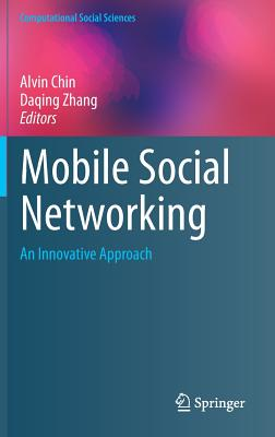 Mobile Social Networking: An Innovative Approach (Computational Social Sciences) Cover Image