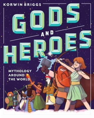 Gods and Heroes: Mythology Around the World (Hardcover) | Page 2 Books