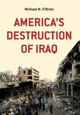 America's Destruction of Iraq Cover Image