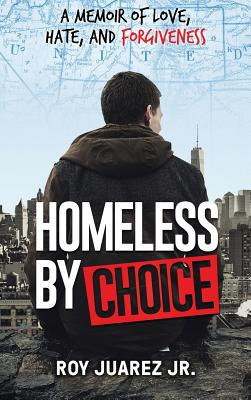 Homeless by Choice: A Memoir of Love, Hate, and Forgiveness Cover Image