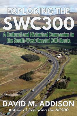 Exploring the SWC300: A Cultural and Historical Companion to the South-West Coastal 300 Route Cover Image