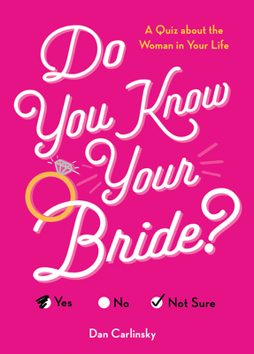 Do You Know Your Bride?: A Quiz about the Woman in Your Life (Do You Know?) Cover Image
