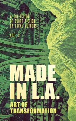 Made in L.A. Vol. 3: Art of Transformation Cover Image