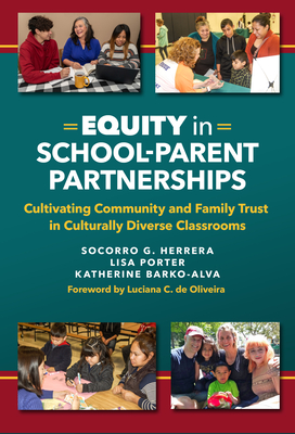 Equity in School-Parent Partnerships: Cultivating Community and Family Trust in Culturally Diverse Classrooms Cover Image