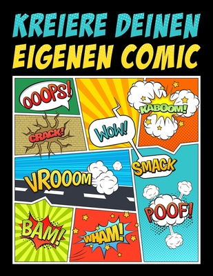 Kreiere deinen eigenen Comic: 100 leere Comic-Seiten für Erwachsene, Teenagers & Kinder Cover Image