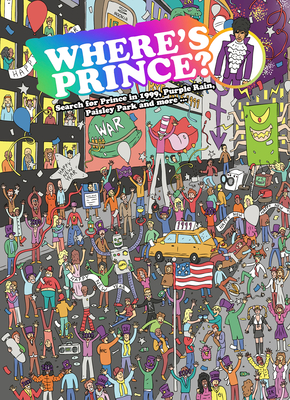 Where's Prince?: Search for Prince in 1999, Purple Rain, Paisley Park and More Cover Image