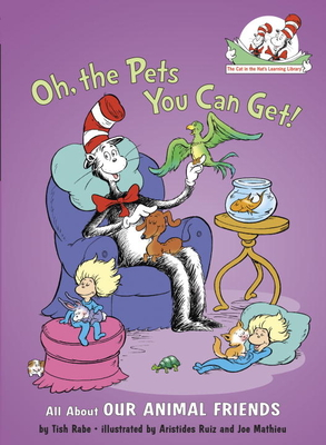 Oh, the Pets You Can Get!: All about Our Animal Friends Cover Image