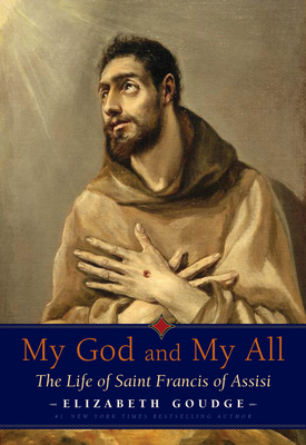 My God and My All: The Life of Saint Francis of Assisi Cover Image