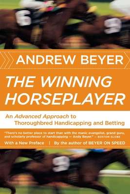 The Winning Horseplayer: An Advanced Approach to Thoroughbred Handicapping and Betting Cover Image