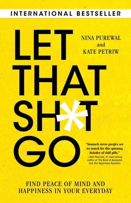 Let That Sh*t Go: Find Peace of Mind and Happiness in Your Everyday Cover Image