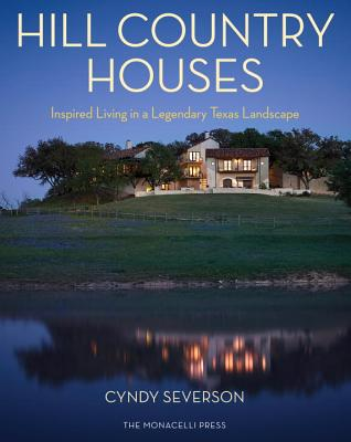 Hill Country Houses: Inspired Living in a Legendary Texas Landscape Cover Image
