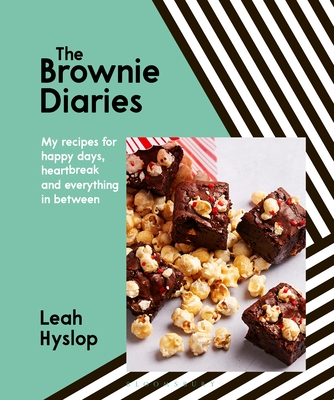 The Brownie Diaries: My recipes for happy times, heartbreak and everything in between Cover Image