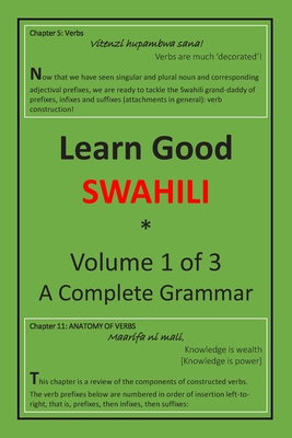 Learn Good Swahili: Volume 1 of 3: A Step-by-step Complete Grammar Cover Image