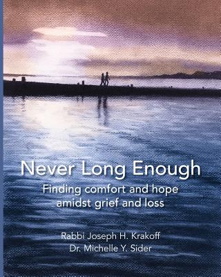 Never Long Enough (paperback): Finding comfort and hope amidst grief and loss Cover Image