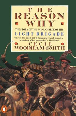 The Reason Why: The Story of the Fatal Charge of the Light Brigade Cover Image