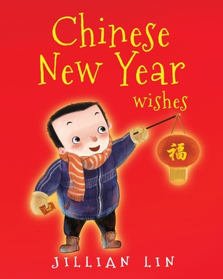 Chinese New Year Wishes: Chinese Spring and Lantern Festival Celebration Cover Image