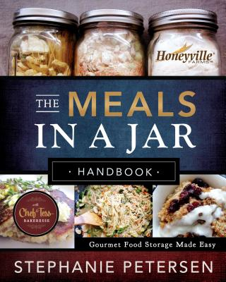 The Meals in a Jar Handbook: Gourmet Food Storage Made Easy Cover Image
