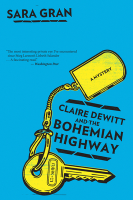 Claire DeWitt and the Bohemian Highway (Claire DeWitt Novels) Cover Image