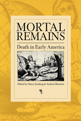 Mortal Remains: Death in Early America Cover Image