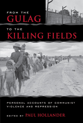 From the Gulag to the Killing Fields: Personal Accounts of Political Violence and Repression in Communist States Cover Image