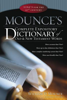 Mounce's Complete Expository Dictionary of Old & New Testament Words Cover Image