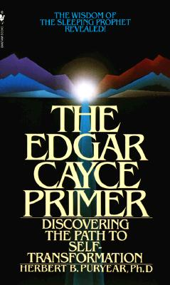 The Edgar Cayce Primer: Discovering the Path to Self Transformation Cover Image