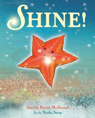Shine by Patrick McDonnell; Naoko Stoop (Artist)