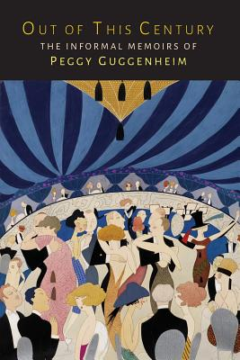 Out of This Century: The Informal Memoirs of Peggy Guggenheim Cover Image