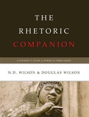 The Rhetoric Companion: A Student's Guide to Power in Persuasion Cover Image