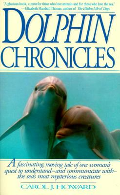 Dolphin Chronicles: One Woman's Quest to Understand the Sea's Most Mysterious Creatures Cover Image