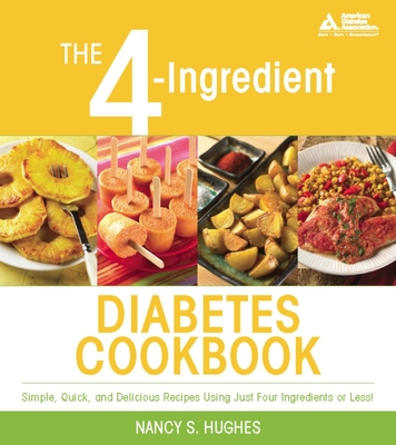 The 4-Ingredient Diabetes Cookbook: Simple, Quick, and Delicious Recipes Using Just Four Ingredients or Less Cover Image