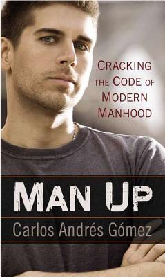 Man Up: Cracking the Code of Modern Manhood Cover Image