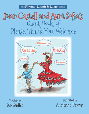 Cover for Juan Castell & Aunt Sofia's Book of Please, Thank You, Welcome (Rhyme, Laugh & Learn #4)