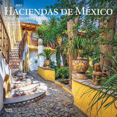 Haciendas de Mexico Great Houses of Mexico 2021 Square Spanish English Cover Image