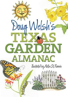 Doug Welsh's Texas Garden Almanac (Texas A&M AgriLife Research and Extension Service Series) Cover Image