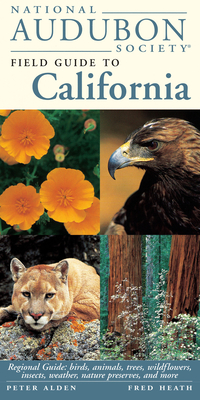 National Audubon Society Field Guide to California: Regional Guide: Birds, Animals, Trees, Wildflowers, Insects, Weather, Nature Pre serves, and More Cover Image