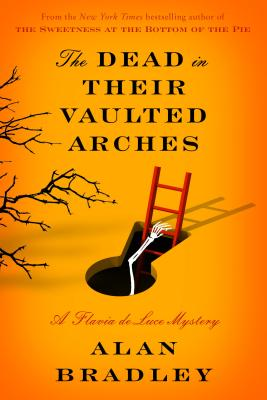 The Dead in Their Vaulted Arches (Flavia de Luce Mysteries) Cover Image
