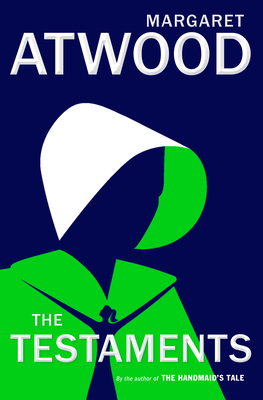 THE TESTAMENTS, by Margaret Atwood