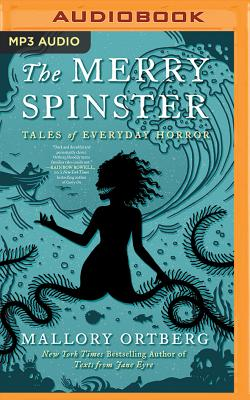 The Merry Spinster: Tales of Everyday Horror Cover Image