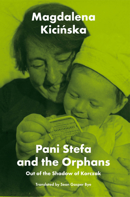 Pani Stefa and the Orphans: Out of the Shadow of Korczak Cover Image